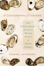 A GEOGRAPHY OF OYSTERS. The book that launched a subculture.